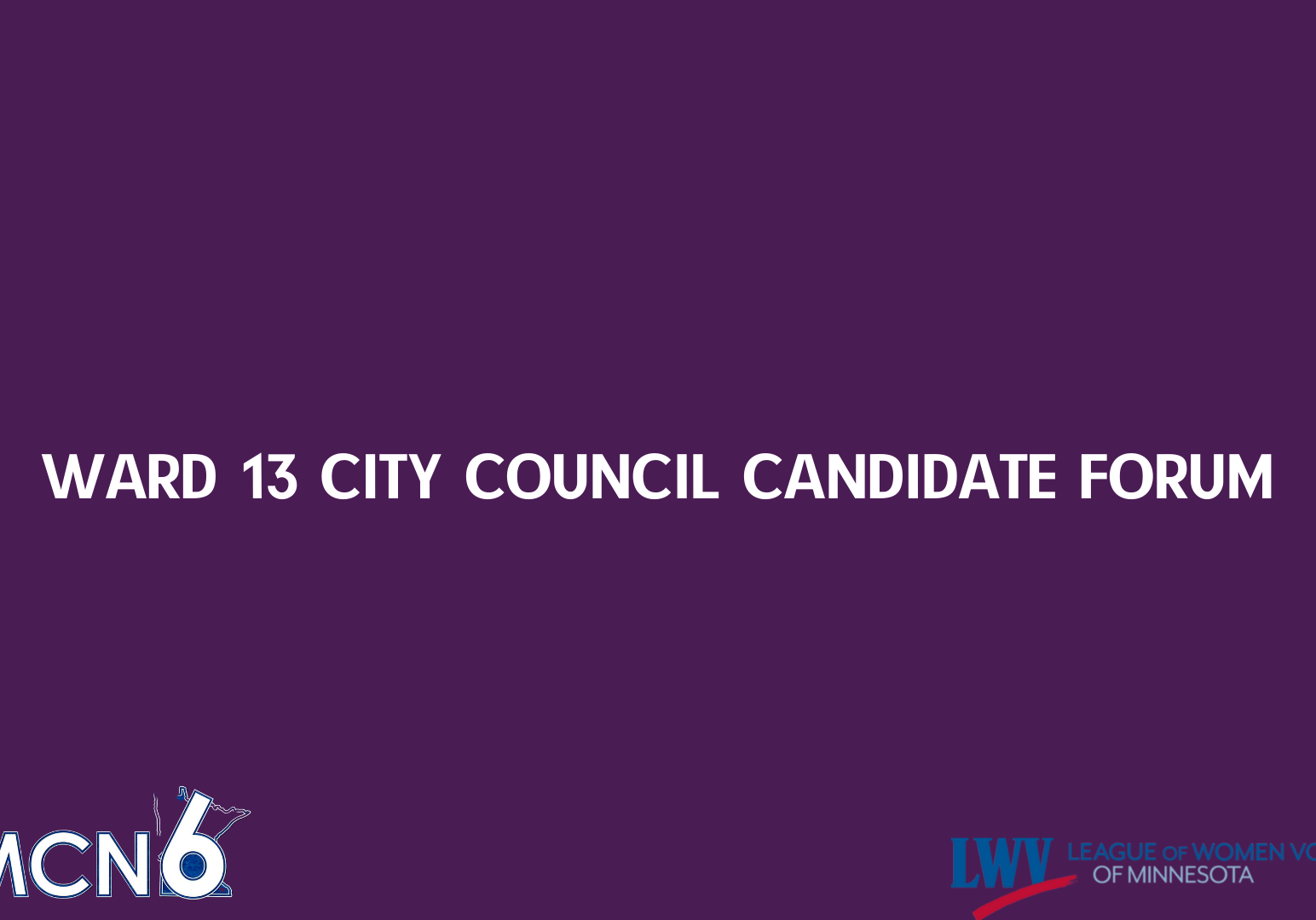 Ward 13 City Council Candidate Forum